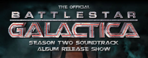Official BSG: Season Two Soundtrack Album Release Show