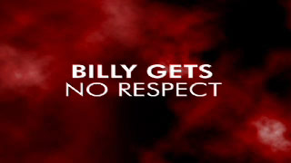 Billy gets no respect